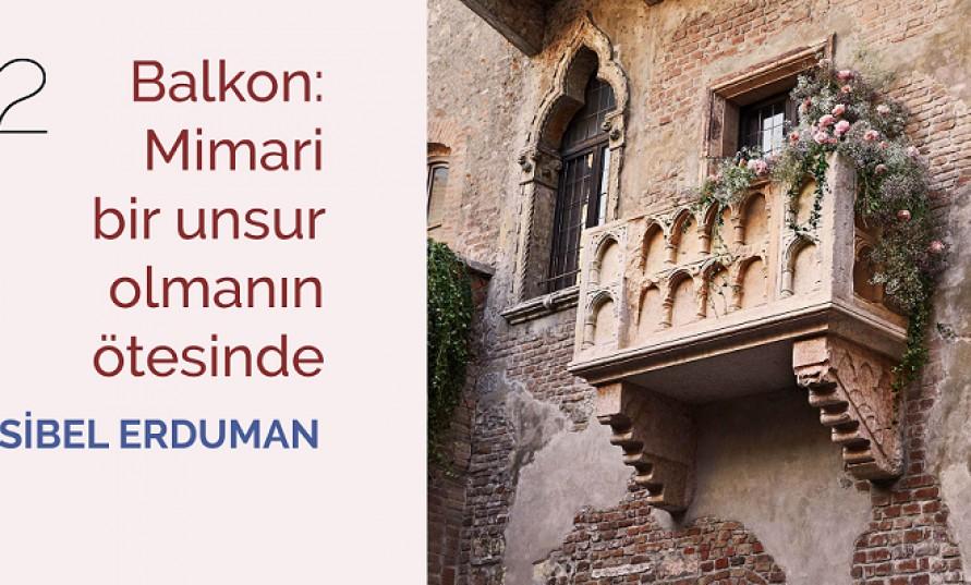 Balkon: Mimari bir unsur olmanın ötesinde