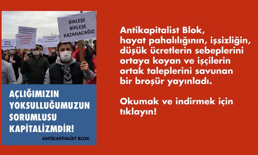 Antikapitalist Blok: Açlığımızın yoksulluğumuzun sorumlusu kapitalizmdir!